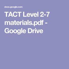 TACT Level 2-7 materials.pdf - Google Drive
