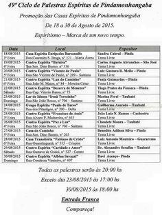 4º Ciclo de Palestras Espíritas de Pindamonhangaba - SP - http://www.agendaespiritabrasil.com.br/2015/08/14/4o-ciclo-de-palestras-espiritas-de-pindamonhangaba-sp/