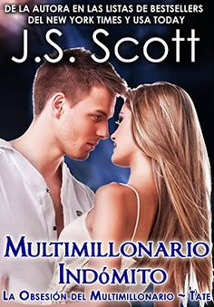 J.S. Scott - Saga La obsesión del millonario 07 - Multimillonario Indómito