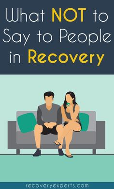 Recovery Blog: Words can motivate or can discourage an individual. Here is a blog about what to say and what NOT to say to a recovering addict.  Read this full article https://recoveryexperts.com/blog/watch-mouth-not-say-people-recovery #drug #addiction #recovery