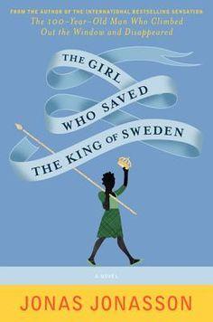 The Girl Who Saved the King of Sweden by Jonas Jonasson, Rachel Willson-Broyles (Translator)