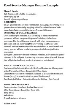 well written resume has a great potential to be noticed by a prospective employer in this sample you will find one written for a food service manager