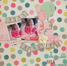 Happy Birthday MCS Main Kit March '14 My Minds Eye 'Now and Then' col .Heidi Swapp fabric trim,Doodlebug Alpha 'Love Letters' Prima flowers
