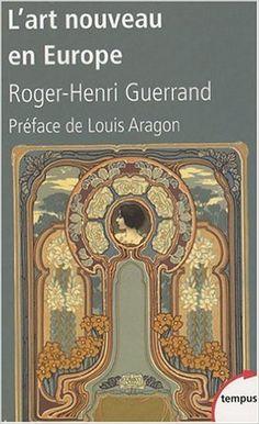 Amazon.fr - L'art nouveau en Europe - Thierry Paquot, Roger-Henri Guerrand, Louis Aragon - Livres   8.50 Euro