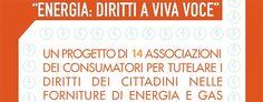 #dirittiavivavoce le associazioni a tutela degli utenti #energia