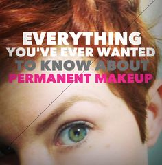 Permanent Makeup: Everything You Want To Know