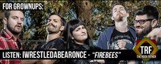 "Listen: IWRESTLEDABEARONCE unleashes the ""Firebees"""