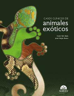 Casos clínicos de animales exóticos / Xavier Valls Badia, Javier Vergés Bueno. Servet, imp. 2013