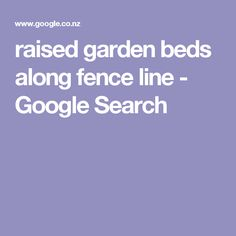 raised garden beds along fence line - Google Search