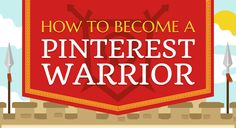 How To Become a #Pinterest Warrior - #infographic #socialmedia