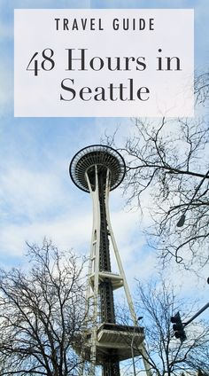 Travel guide >> 48 Hours In Seattle - everything to see, do and visit in Seattle on a short 2-3 day trip.