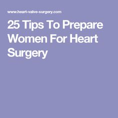 Get 25 tips for women preparing for heart surgery in this special post from Christine Wagner, a mitral valve repair patient from Chicago, Illinois. Mitral Valve Repair, Aortic Valve Replacement, Heart Valves, Surgery Recovery, Heart Health, New Chapter, Medical Advice, Health Problems