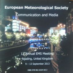 Activities on the interface of journalism and meteorology [Recurso electrónico] : European Meteorological Society,     Communication and Media Session at the 13th Annual EMS Meeting,  Reading, United Kingdom, 9-13 September 2013 (2013)