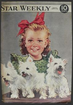 1948 Star Weekly Cover ~ Child with Westies, Vintage Magazine Covers West Highland Terrier, Animals And Pets, Cute Animals, Baby Dogs, Doggies, Scottie Dog, Westie Dog, West Highland White, White Terrier