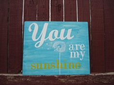 "You are my sunshine - nursery art @Christine Lopez Fiol You could totally do a sun room for ""Barney"""