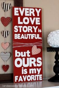 Every love story is beautiful. Happy Valentine's Day.