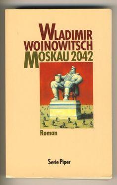 Moskau 2042 von Wladimir Woinowitsch http://www.amazon.de/dp/3492110436/ref=cm_sw_r_pi_dp_0PqFwb06C2FDP