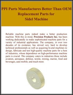 PPI Parts Manufactures Better Than OEM Replacement Parts for Sidel Machine