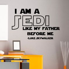 Star Wars Wall Decal Quotes I Am A Jedi Like My Father Befor Me Wall Murals Children Kids Teens Boys Room Bedroom Dorm Home Decor Approximate Item