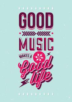 """Good music makes a good life."" #design #typography"