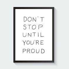 Don't Stop Until You're Proud Digital Print - $0. https://www.bellechic.com/deals/e35b84b5202e/don-t-stop-until-you-re-proud-digital-print