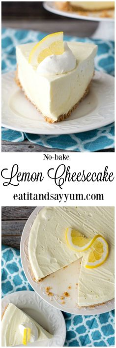 No-bake Lemon Cheesecake, perfect dessert for Spring and Summer!