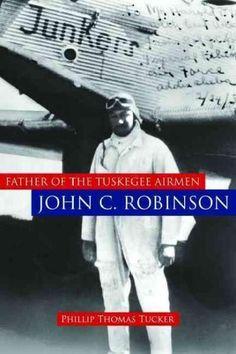 Father of the Tuskegee Airmen John C. Robinson