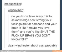 But on the other hand.... Without a Supernatural reference.... It's the truth though