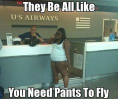 Airlines are way too strict.