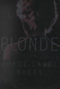Blonde- Joyce Carol Oates