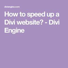 How to speed up a Divi website? - Divi Engine