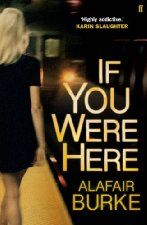 If You Were Here (£0.99 UK), by Alafair Burke [Faber & Faber Crime], is the Kindle Deal of the Day for those in the UK