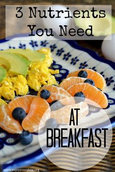 Three Nutrients You Need At Breakfast