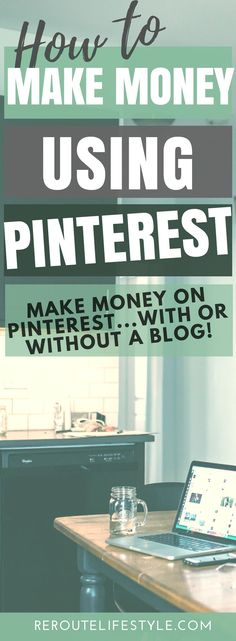 Did you know it's possible to Make Money on Pinterest...with or without a blog? At Reroute Lifestyle, we're 100% into the whole idea of making money online so you can work from home and live the life of your dreams. Take advantage of apps like Tailwind to monetize and schedule your pins.