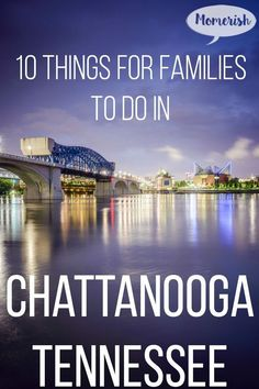 Looking for fun things to do in Chattanooga, TN with your family? Be sure to check out these 10 exciting attractions! Looking for fun things to do in Chattanooga, TN with your family? Be sure to check out these 10 exciting attractions! Family Fun Places, Family Road Trips, Family Travel, Family Getaways, Family Vacations, Weekend Getaways, Dream Vacations, Cool Places To Visit, Places To Go