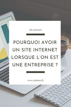 Vous n'avez pas encore de site web ? Vous vous demandez si c'est réellement une bonne idée ? Voici quelques bonnes raisons de créer son site web !
