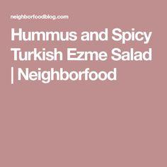 Hummus and Spicy Turkish Ezme Salad   Neighborfood