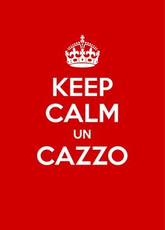 Keep calm in cazzo Italiano rosso bianco red white tieni calm a wallpaper background iPhone iPod quotes