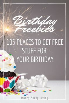 Birthday Freebies: 105 Places to Get Free Stuff for Your Birthday - Money Savvy Living - Finance tips, saving money, budgeting planner Freebies On Your Birthday, Free Birthday Gifts, Birthday Money, Happy Birthday, It's Your Birthday, Birthday Parties, Birthday Coupons, Birthday Stuff, Birthday Freebies Restaurants