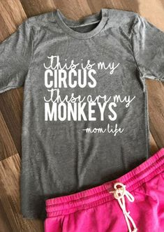 Circus Monkeys Printed T-Shirt - Crazy Shirt - Ideas of Crazy Shirt - Circus Monkeys Printed T-Shirt T-shirts for women t-shirts with sayings Funny Shirt Sayings, T Shirts With Sayings, T Shirt Quotes, Funny Tees, Mom Sayings, Design T Shirt, Shirt Designs, T Shirt Citations, Monkey T Shirt