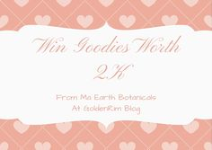 Win Ma Earth Botanicals Goodies worth 2k (Giveaway Alert)