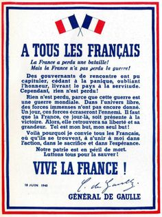"""18 June 1940: poster of a message from the Free French Forces, General De Gaulle. """"Vive La France!"""""""