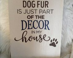 Cat fur is just part of the decor in my house. This sign is perfect for pet lovers. It is both honest and fun, much like our pets! It would make a perfect addition to any rustic, cottage chic or farmhouse bedroom, living room or any other space in your home. It would also make a great gift, for birthdays, a house warming or any other occasion!  Purchasing this as a gift? Let us GIFT WRAP it for you so you can just relax! Add this item to your cart and you are done! No scissors and tape for…