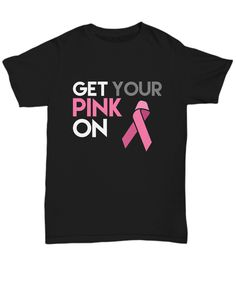 "Show your love and support for family and friends who are battling breast cancer with this item featuring ""Get Your Pink On"" text and pink ribbon image. Encourage them to never give up."