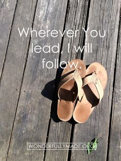 Wherever You lead, I will follow. #wmade