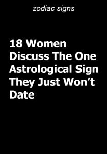 18 Women Discuss The One Astrological Sign They Just Won't Date - Type American Zodiac Sign Love Compatibility, Astrological Sign, Zodiac Signs Horoscope, Sagittarius Facts, Astrology Signs, Pisces Zodiac, Zodiac Birth Dates, Zodiac Signs Dates, Zodiac Star Signs