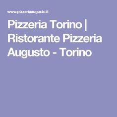 Pizzeria Torino | Ristorante Pizzeria Augusto - Torino