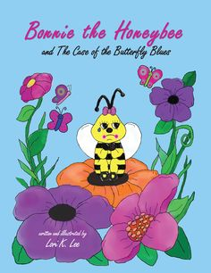 Bonnie the Honeybee and the Case of the Butterfly Blues, by Lori K. Lee