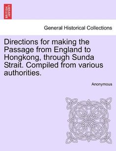 Directions For Making The Passage From England To Hongkong Through Sunda Strait Compiled
