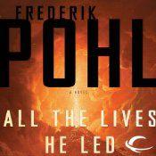 All the Lives He Led: A Novel | [Frederik Pohl]